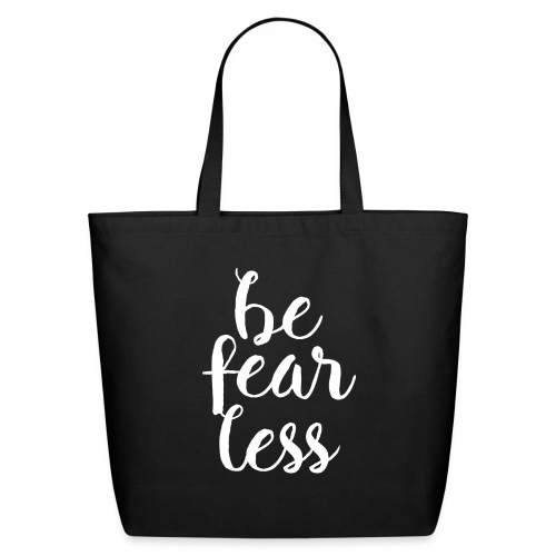 Be Fearless - Eco-Friendly Cotton Tote