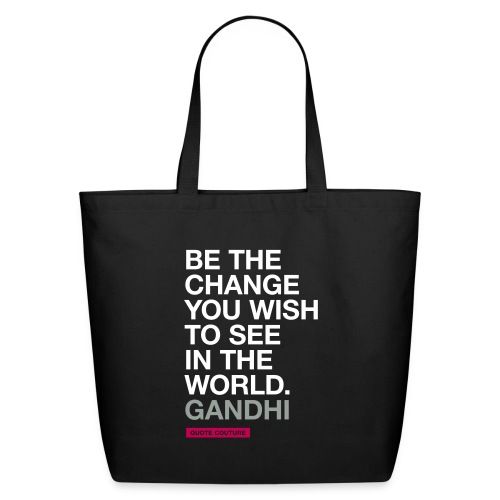 Be the change (men -- bags -- big) - Eco-Friendly Cotton Tote