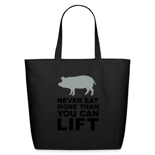 Never eat more than you can lift 2c (++) - Eco-Friendly Cotton Tote