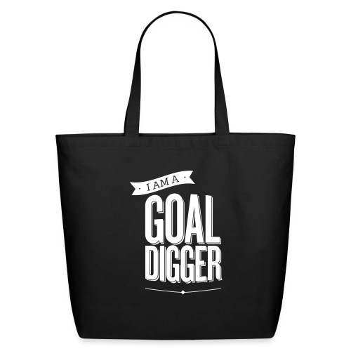 I Am A Goal Digger BY SHELLY SHELTON - Eco-Friendly Cotton Tote