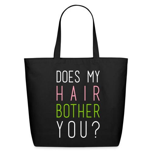 Does my Hair Bother You cup/mug - Eco-Friendly Cotton Tote