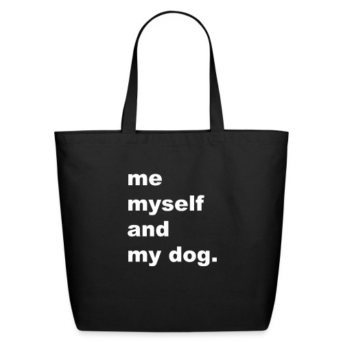 Me Myself And My Dog - Eco-Friendly Cotton Tote