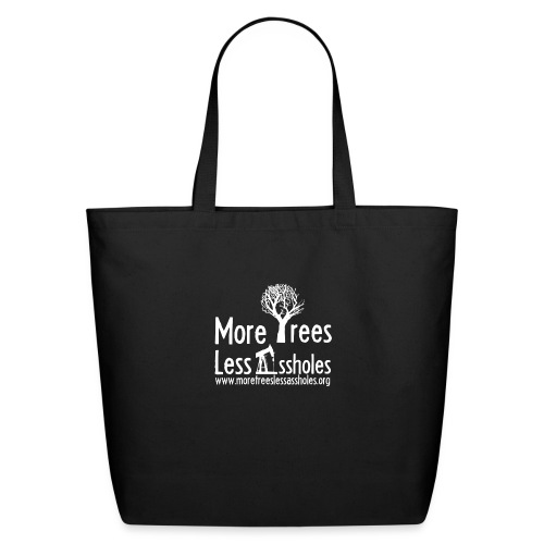More Trees Less Assholes - Eco-Friendly Cotton Tote