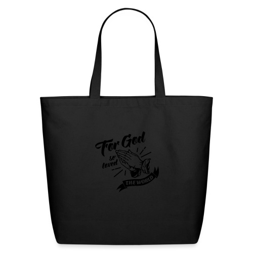 For God So Loved The World… - Alt. Design (Black) - Eco-Friendly Cotton Tote