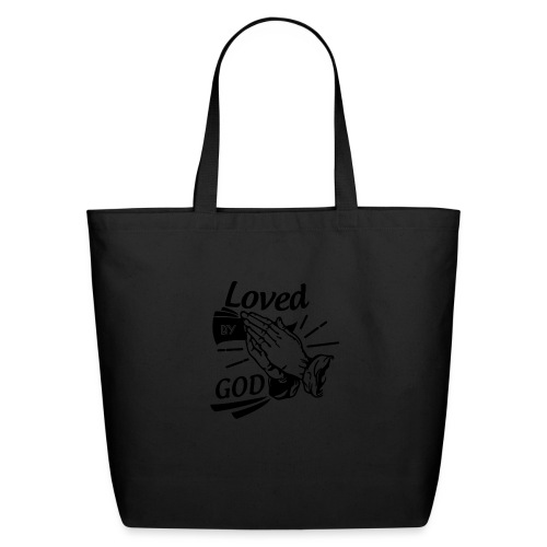 Loved By God (Black Letters) - Eco-Friendly Cotton Tote