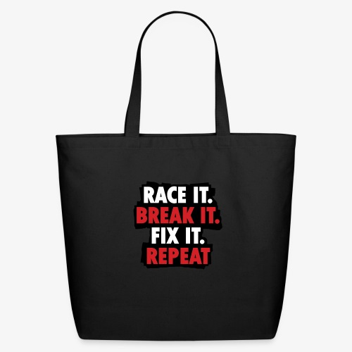 race it break it fix it repeat - Eco-Friendly Cotton Tote