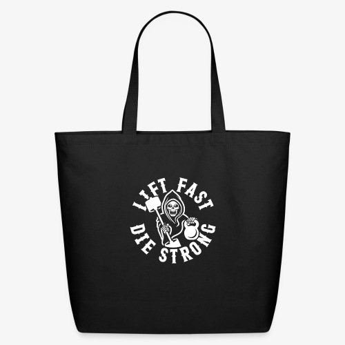 Lift Fast Die Strong - Eco-Friendly Cotton Tote