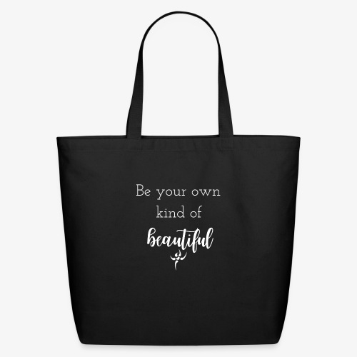 be your own beautiful - Eco-Friendly Cotton Tote