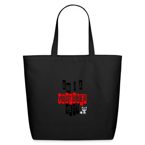 Am I A Youtuber Yet? - Eco-Friendly Cotton Tote