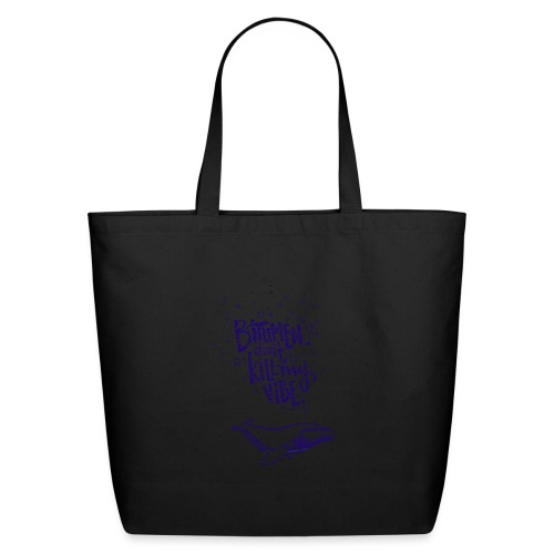 bitumen don't kill my vibe - navy - Eco-Friendly Cotton Tote