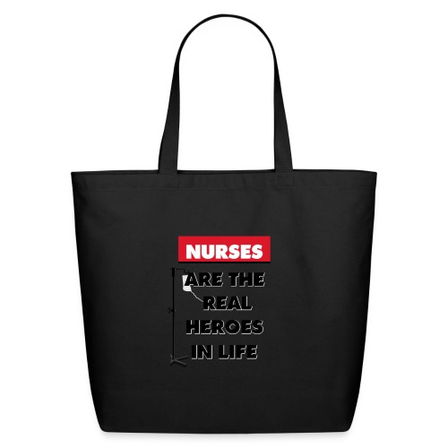nurses are the real heroes in life - Eco-Friendly Cotton Tote