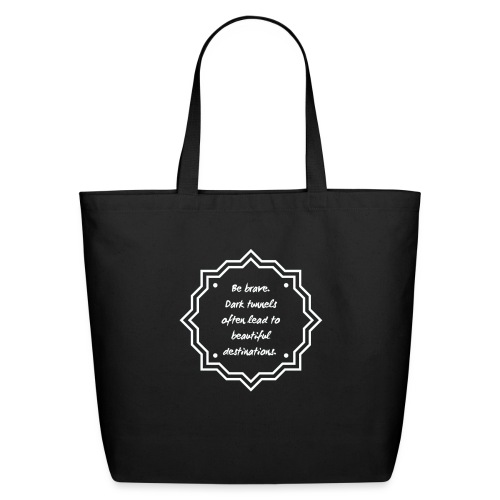 Be Brave - Leads to Beautiful Destinations - Eco-Friendly Cotton Tote