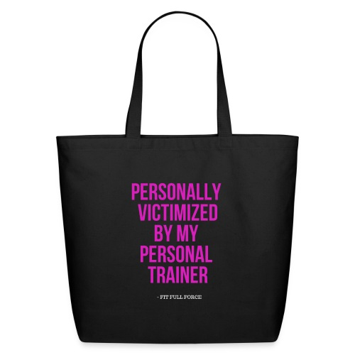 PERSONALLY VICTIMIZED BY MY PERSONAL TRAINER - Eco-Friendly Cotton Tote