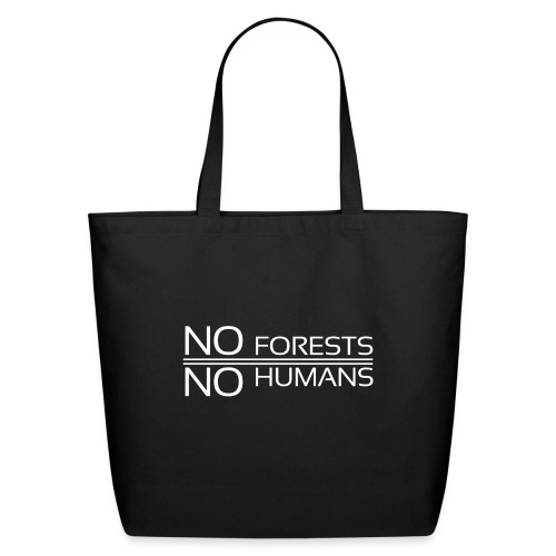 No Forest No Humans - Eco-Friendly Cotton Tote
