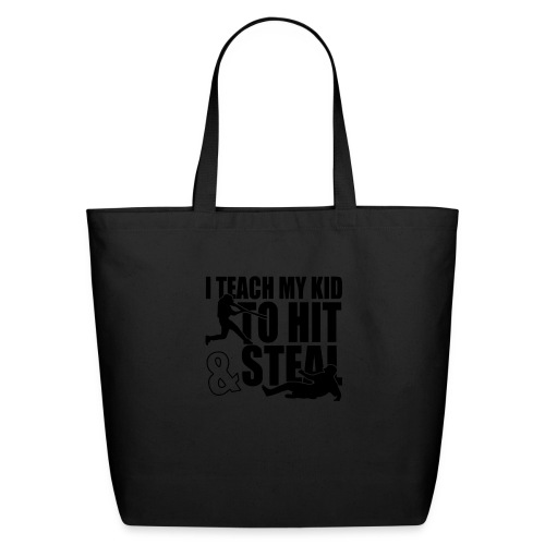 I Teach My Kid to Hit and Steal Baseball - Eco-Friendly Cotton Tote