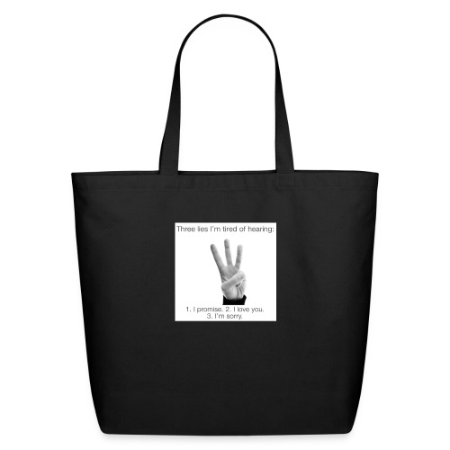 People really get tired of hearing them 3 - Eco-Friendly Cotton Tote