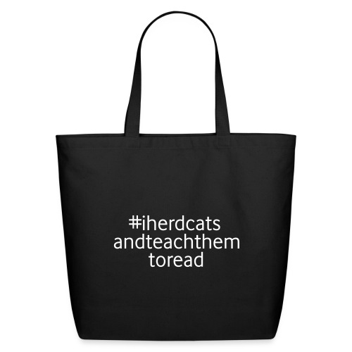 I Herd Cats and Teach Them To Read Funny Teacher - Eco-Friendly Cotton Tote