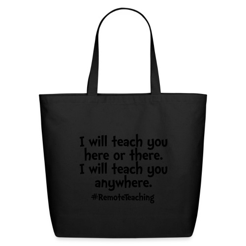 I will teach you here or there - Remote Teaching - Eco-Friendly Cotton Tote