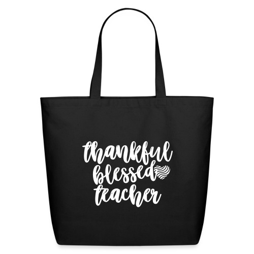Thankful Blessed Teacher T-Shirt - Eco-Friendly Cotton Tote