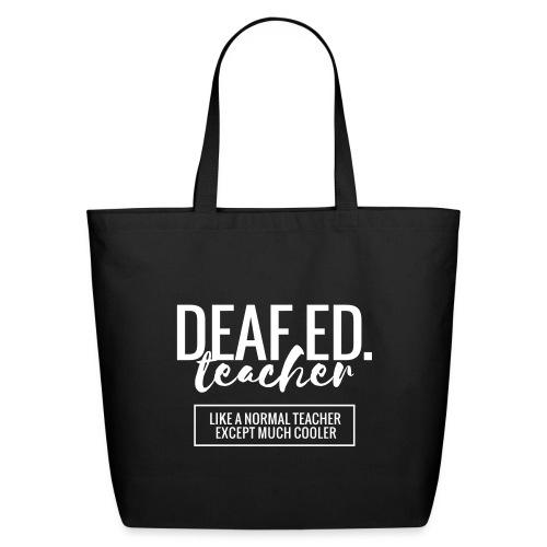 Cool Deaf Ed. Teacher Funny Teacher T-Shirt - Eco-Friendly Cotton Tote