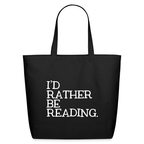 I'd Rather Be Reading Bookworm Book Lover T-shirt - Eco-Friendly Cotton Tote