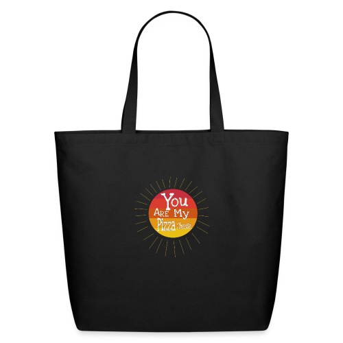You Are My Pizza Cheese - Eco-Friendly Cotton Tote