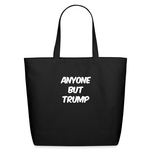 Anyone Besides Trump - Eco-Friendly Cotton Tote