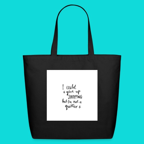 No quitter - Eco-Friendly Cotton Tote