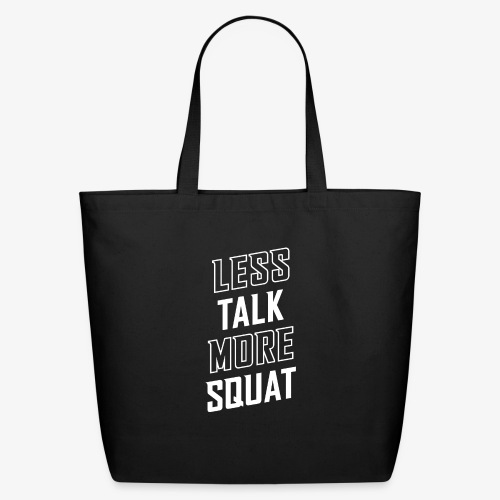 Less Talk More Squat - Eco-Friendly Cotton Tote