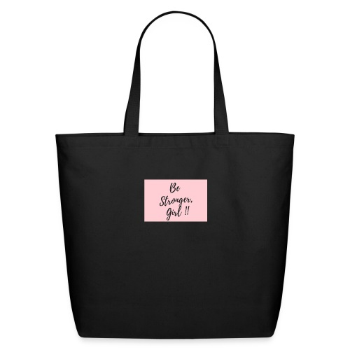 Be Stronger Girl - Eco-Friendly Cotton Tote