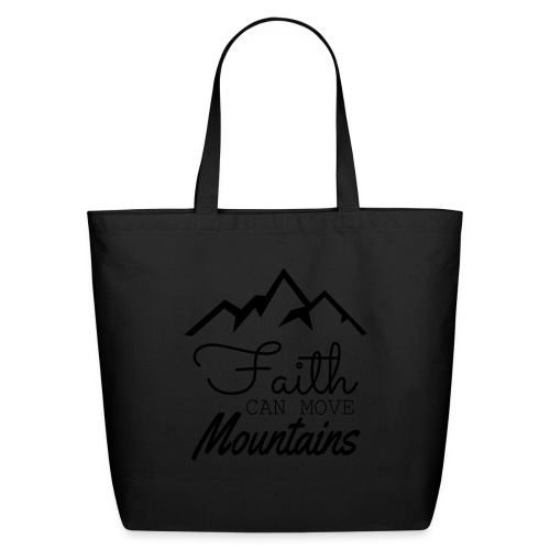 Faith Can Move Mountains - Eco-Friendly Cotton Tote