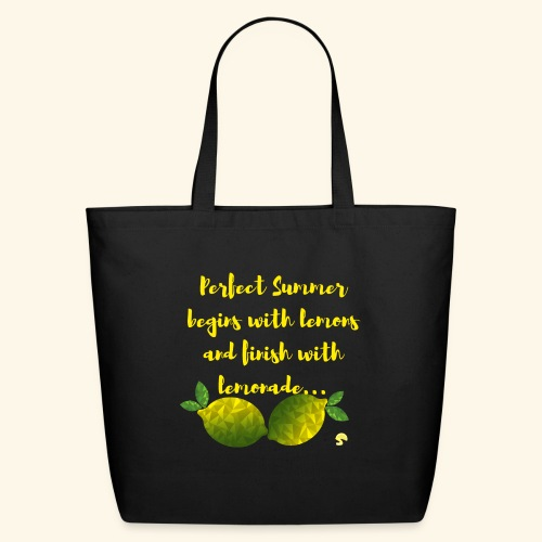 Perfect Summer begins with lemons and finish with - Eco-Friendly Cotton Tote