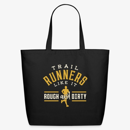 Trail Runners Like It Rough & Dirty - Eco-Friendly Cotton Tote
