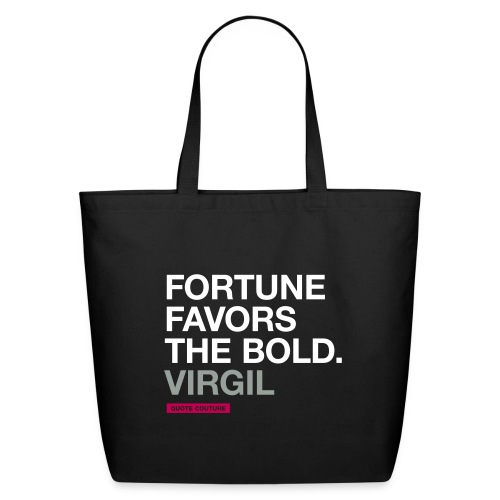 Fortune favors the bold (men -- bags -- big) - Eco-Friendly Cotton Tote
