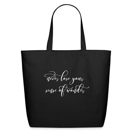 Never Lose your Sense of wonder - Eco-Friendly Cotton Tote