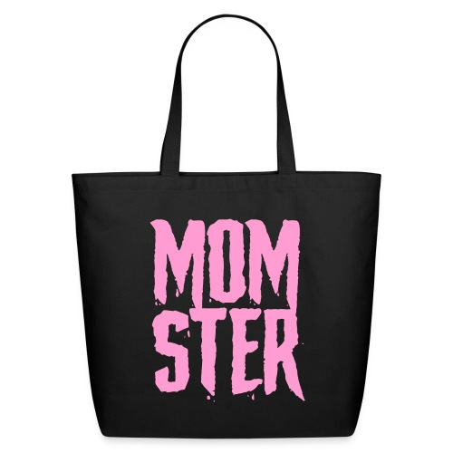 mother mom monster - Eco-Friendly Cotton Tote