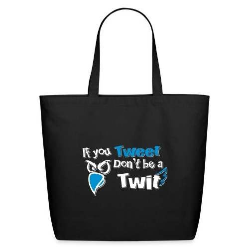 leafBuilder If You Tweet Don't be a Twit - Eco-Friendly Cotton Tote