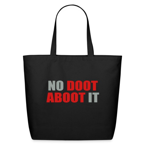 No Doot Aboot It - Eco-Friendly Cotton Tote
