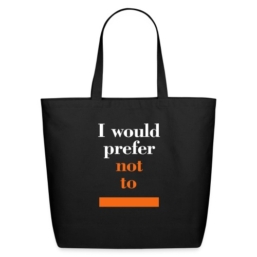 I would prefer not to (Herman Melville: Bartleby) - Eco-Friendly Cotton Tote