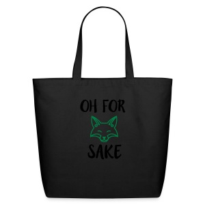 Oh For Fox Sake Design - Eco-Friendly Cotton Tote