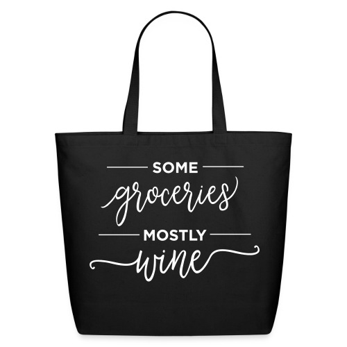 Some Groceries Mostly Wine - Eco-Friendly Cotton Tote