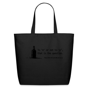 To 'e' or not to 'e': Real Men Drink Whiskey - Eco-Friendly Cotton Tote