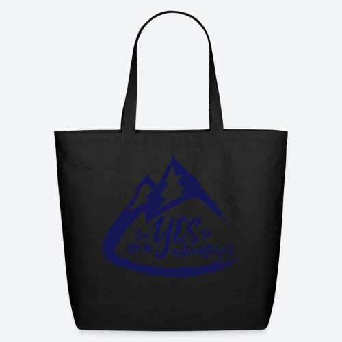 Say Yes to Adventure - Dark - Eco-Friendly Cotton Tote