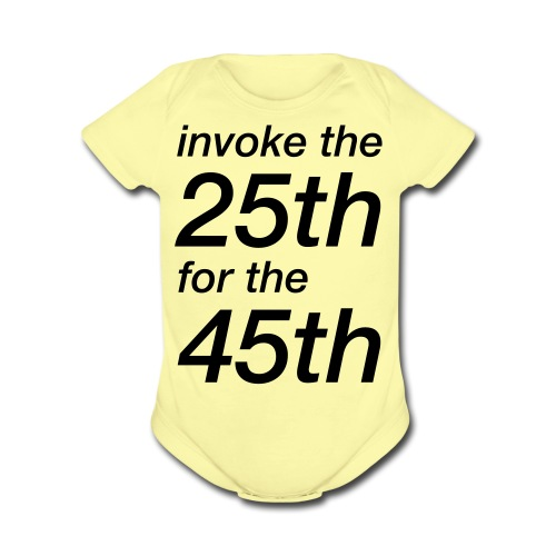 invoke the 25th for the 45th - Organic Short Sleeve Baby Bodysuit