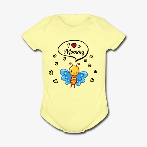 I love you Mommy Butterfly Tshirt - Organic Short Sleeve Baby Bodysuit