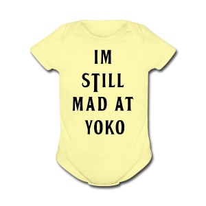 I'M STILL MAD AT YOKO - Short Sleeve Baby Bodysuit