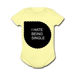 Single..... - Short Sleeve Baby Bodysuit
