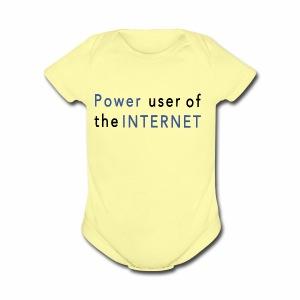Power user of the Internet T-Shirt - Short Sleeve Baby Bodysuit