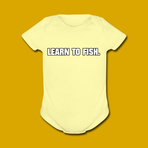Learn to fish Shirt - Organic Short Sleeve Baby Bodysuit
