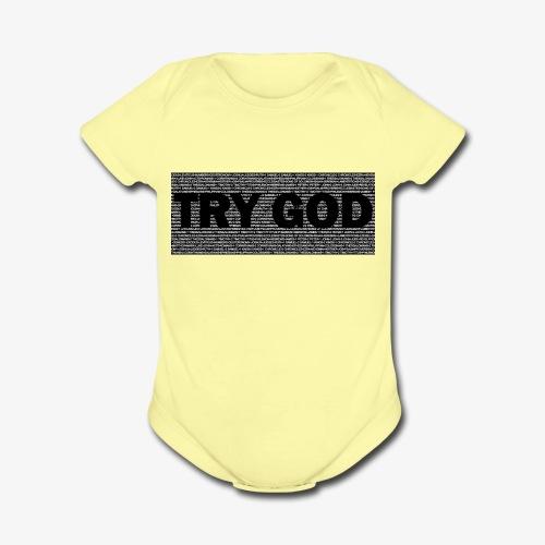 Try God - Organic Short Sleeve Baby Bodysuit